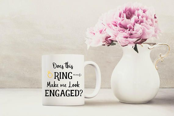 Engagement Mug Gift Ring Make Me Look Engaged Bridal Shower