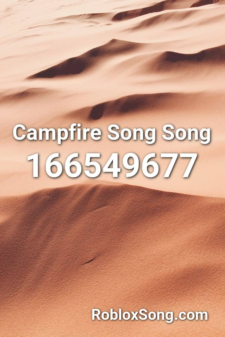 Campfire Song Song Roblox ID Roblox Music Codes in 2020