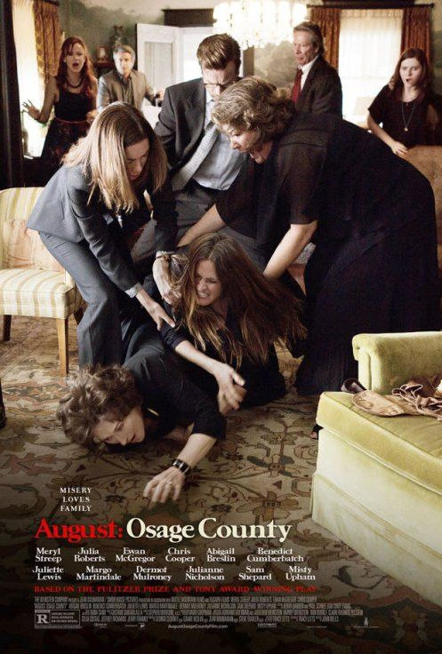 Amazing acting by the cast, especially Meryl Streep and Julia Roberts - The ultimate story of how one family member's mental illness can wreak havoc on the rest of the family. Hard to watch but worth seeing just for the performances