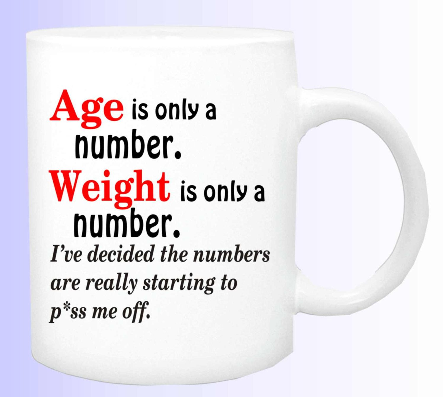 Age and weight are a number coffee mug #170, funny weight watchers coffee cup, gift for weight watcher, birthday gift, gag gift, funny mug by DesignsbyUs2 ...