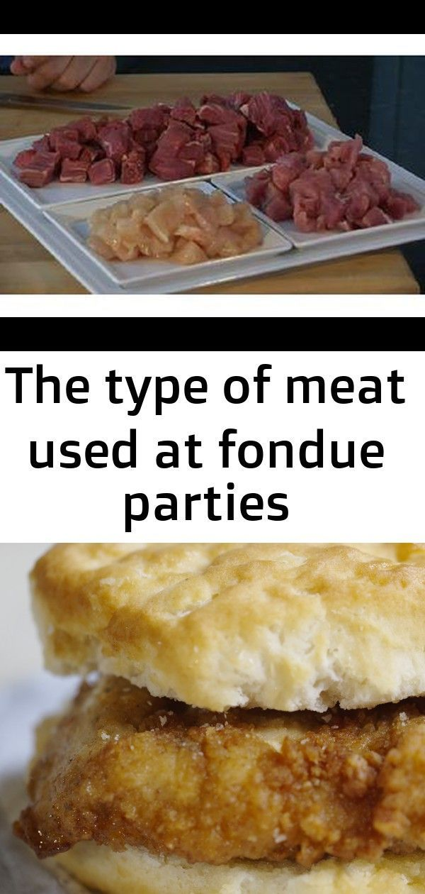 The type of meat used at fondue parties #fondueparty The Type of Meat Used at Fondue Parties | eHow If you've ever had a Chick-fil-A biscuit, then you know they're good for the soul. Biscuit making is an art at Chick-fil-A, with each one baked fresh at every Restaurant. #Sponsored by Chick-fil-A #fondueparty