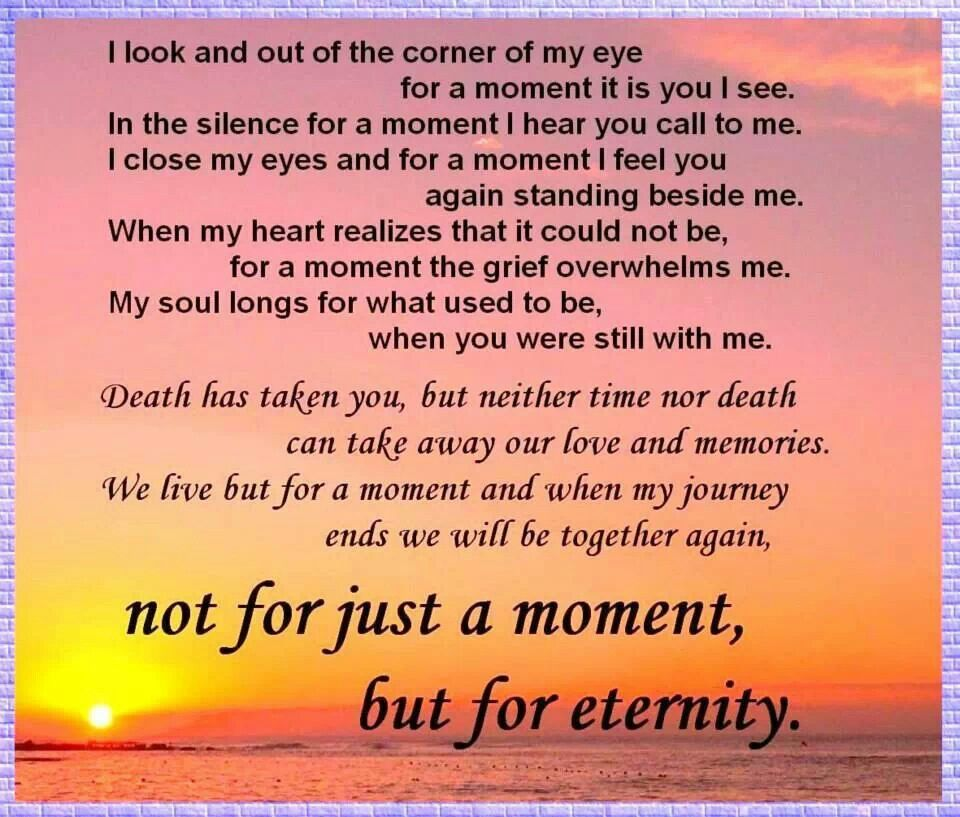 Not for a moment but for eternity. Life is but a blink of the eye ...