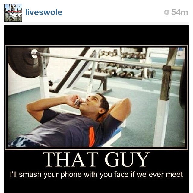 Time To Blast My Biceps At 24hourfitness Heres A Funny Fitness Pic Found On Instagram Get Off Your Phone Workout Humor Gym Rules Gym Etiquette