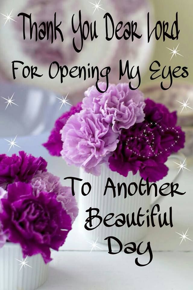 Thank You Father Another Blessed Day With Images Open My
