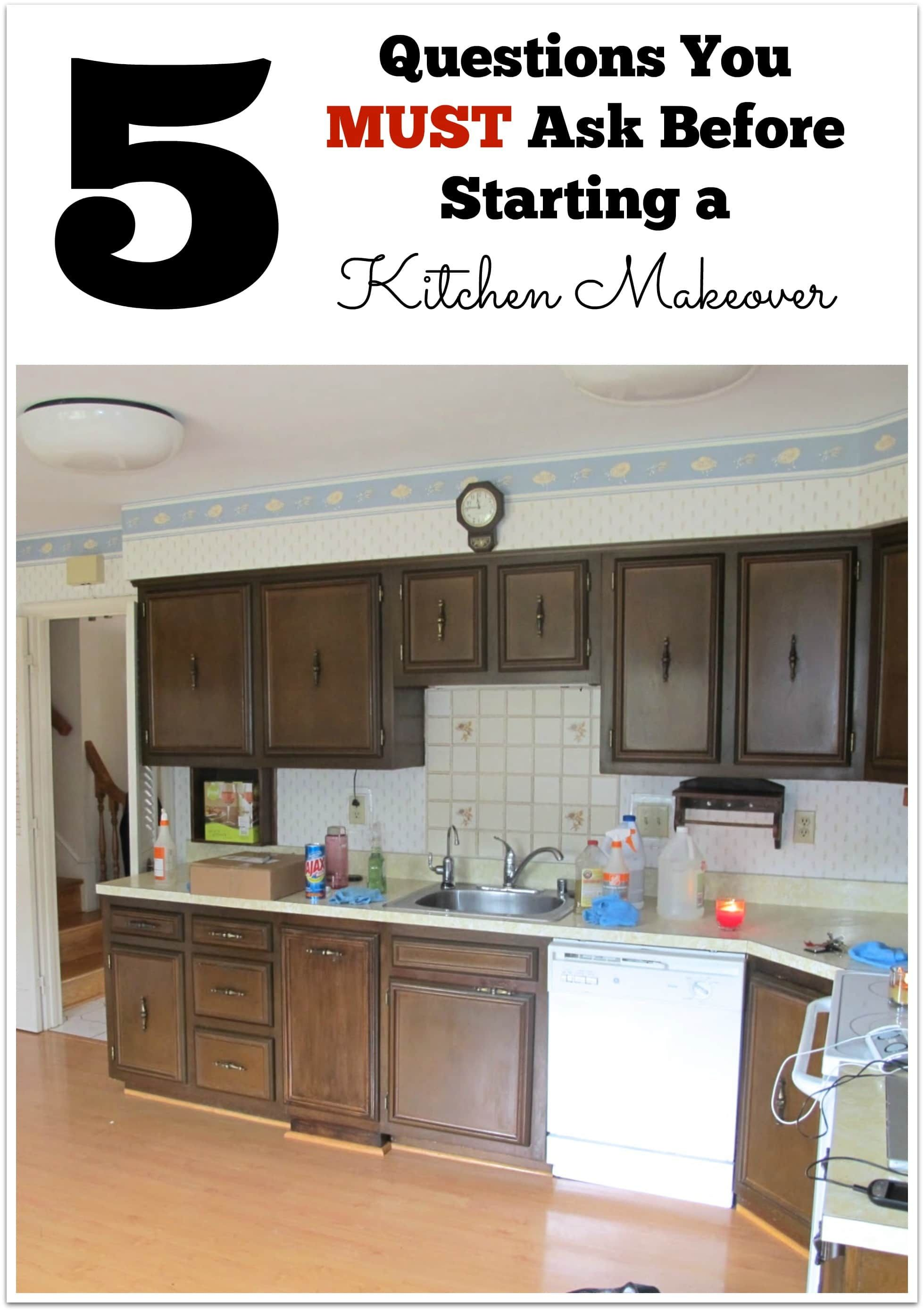 5 Questions You Must Ask Before Jumping Into A Kitchen Makeover
