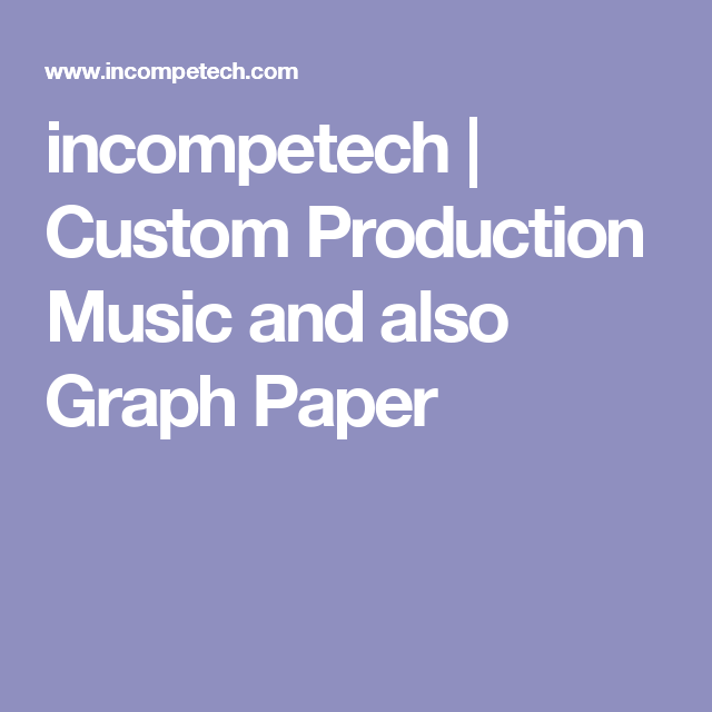 incompetech custom production music and also graph paper english
