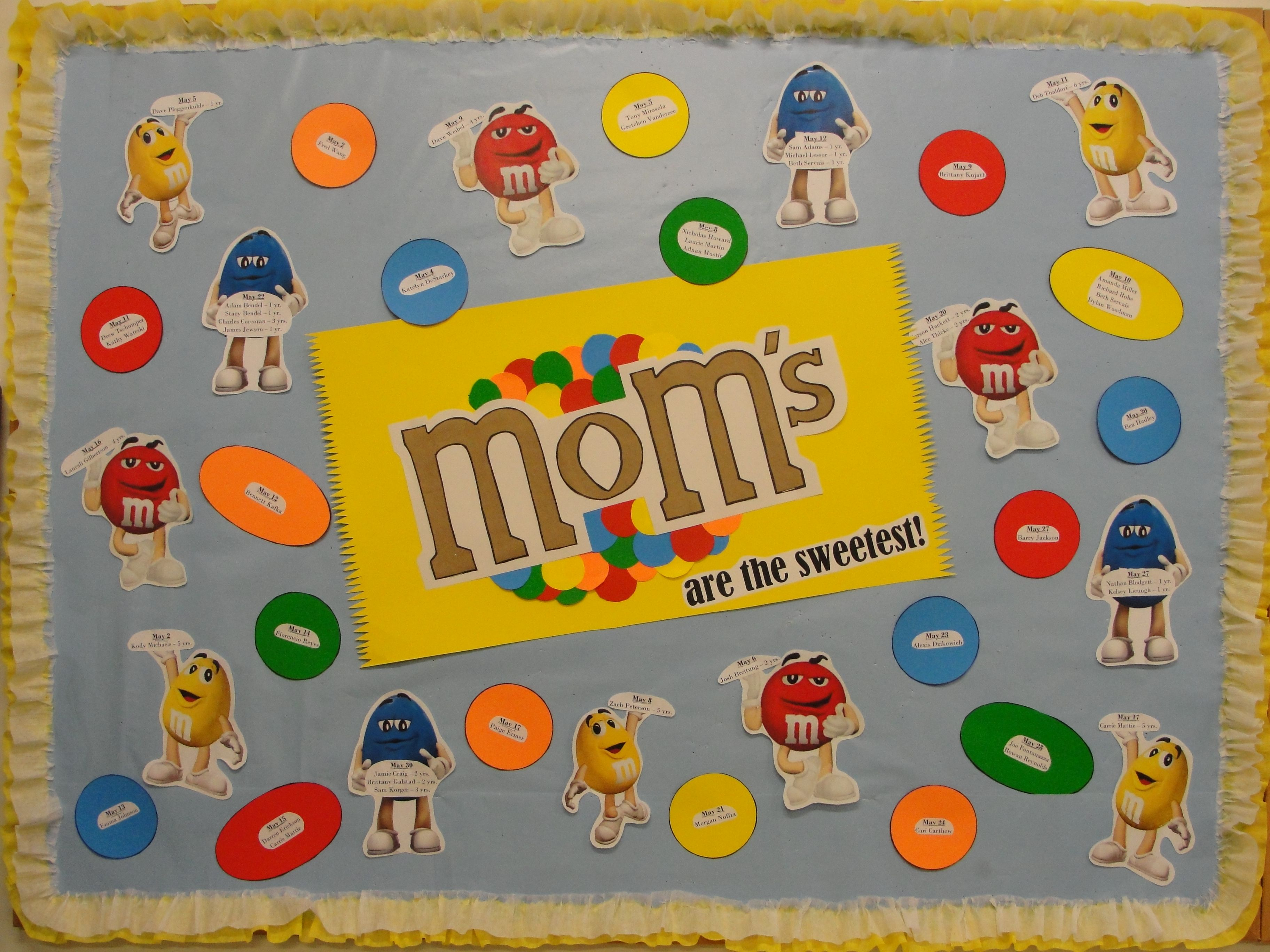 May bulletin board using M&M's as the theme for Mother's ...