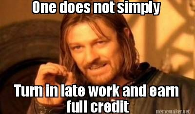 Meme Maker One Does Not Simply Turn In Late Work And Earn Full Credit One Does Not Simply Avengers Funny Humor