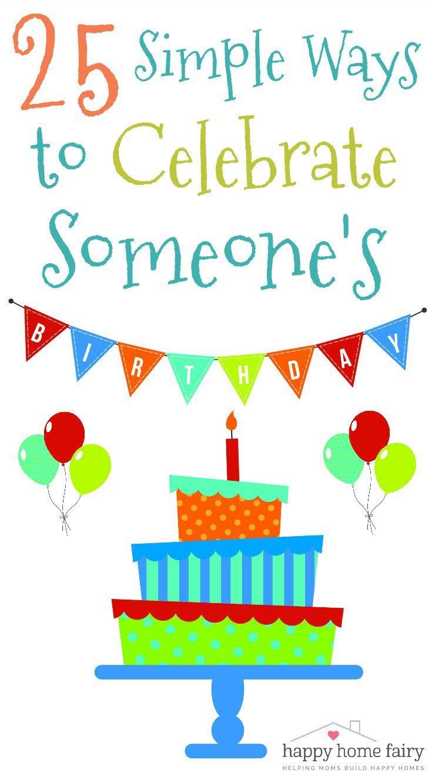 25 Simple Ways to Celebrate Someone\'s Birthday | Fairy and Birthdays