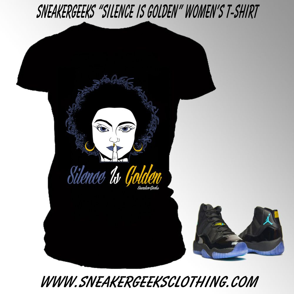 bfe494c3dd04 Silence Is Golden Womens T-shirt to match the Gamma Blue 11s ...