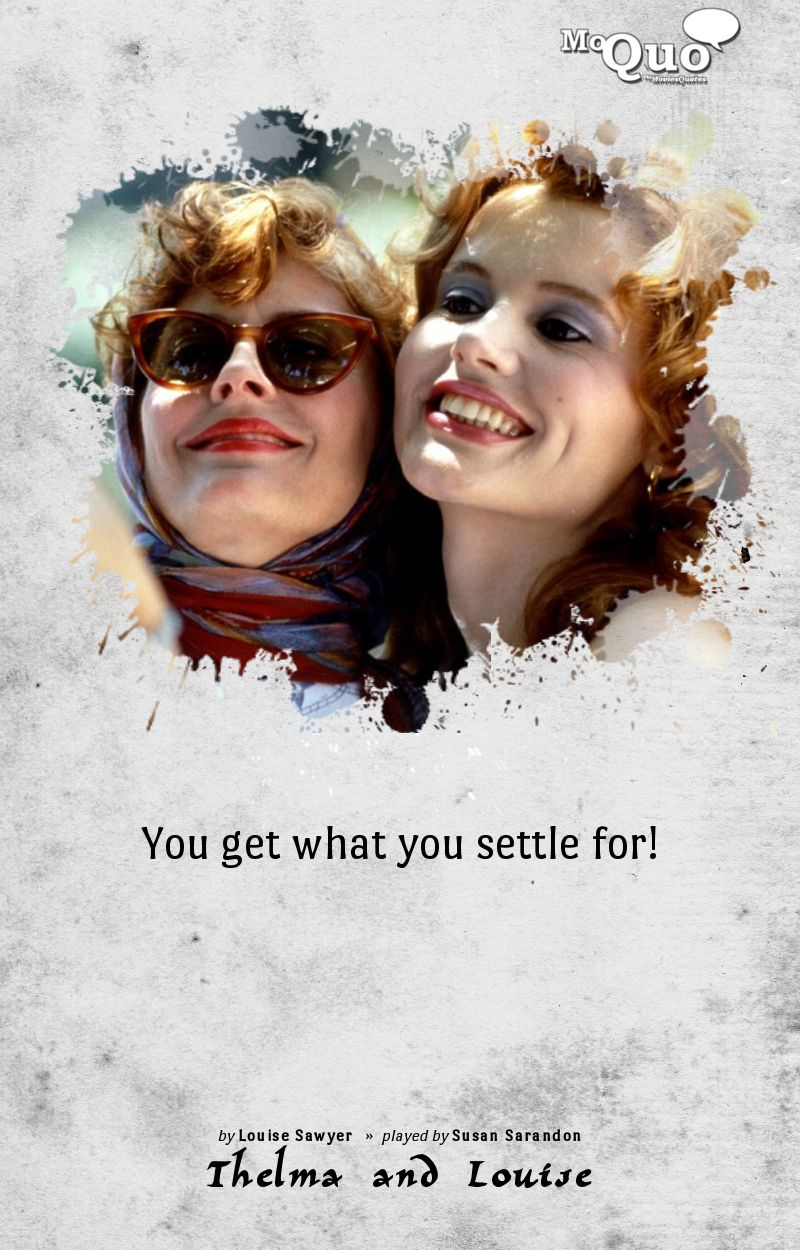 Thelma And Louise Quotes - Year of Clean Water