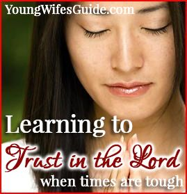 Learning how to trust in the Lord is really hard sometimes...especially when times are tough! Read more: http://youngwifesguide.com/trust-in-the-lord/