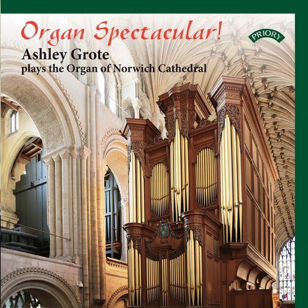 Ashley Grote - Organ Spectacular!