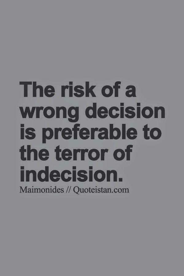 Image Indecision Is A Bad Decision Motivation Decision Quotes
