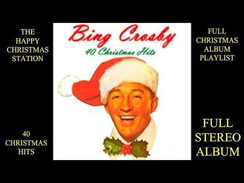 (1) BING CROSBY @ 40 Christmas Hits (FULL STEREO ALBUM) - YouTube |  Christmas | Pinterest | Bing crosby, Album and Christmas music