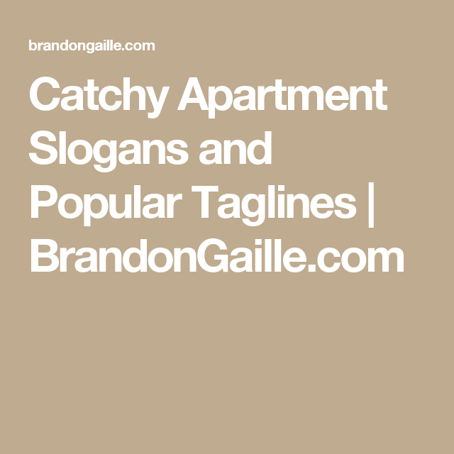 Catchy Apartment Slogans And Por Taglines Brandongaille