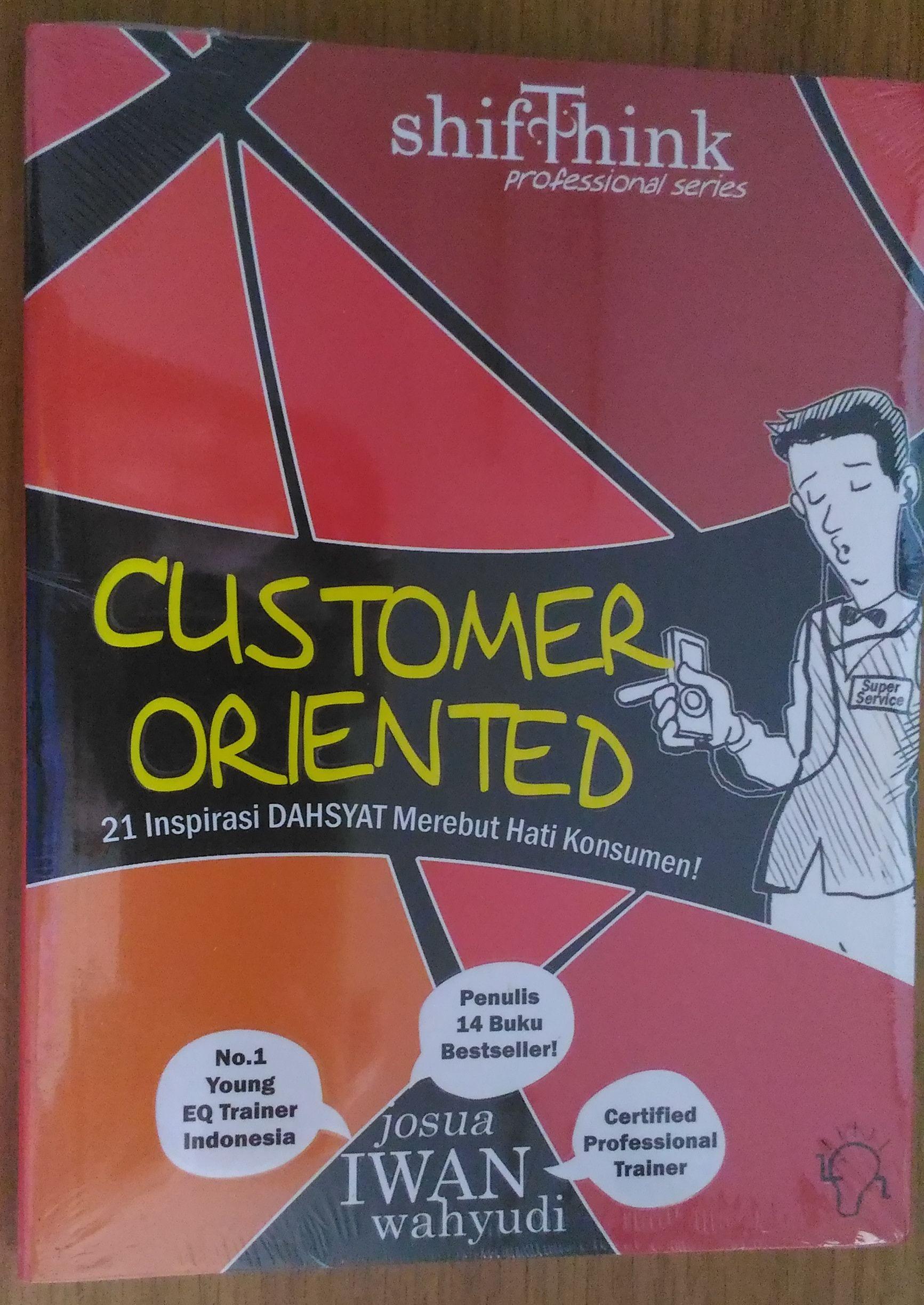 Buku Customer Oriented Penulis Josua Iwan Wahyudi Genre
