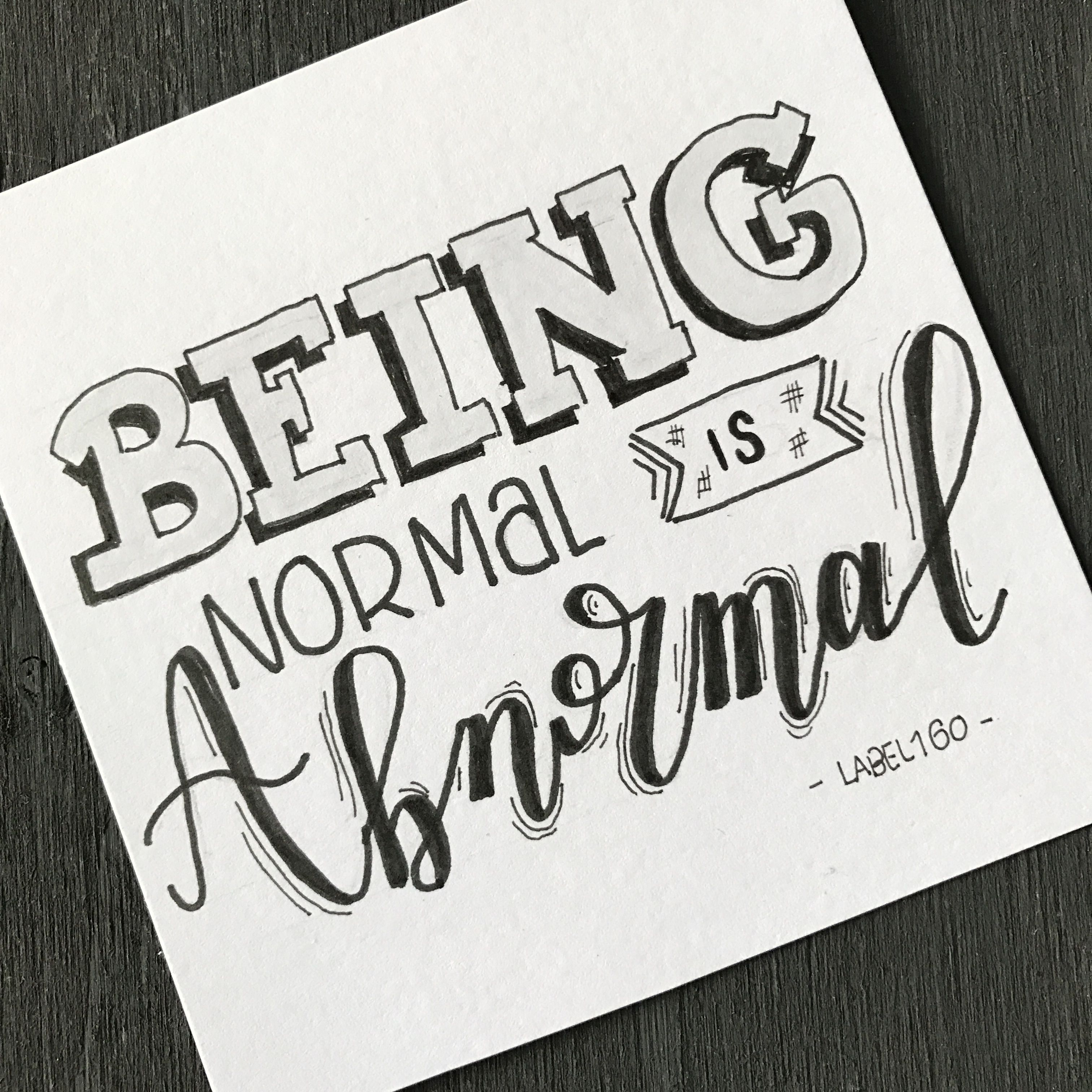 Being Normal Is Abnormal I Don T Like The Lettering But