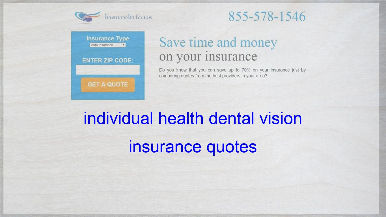 Individual Health Dental Vision Insurance Quotes