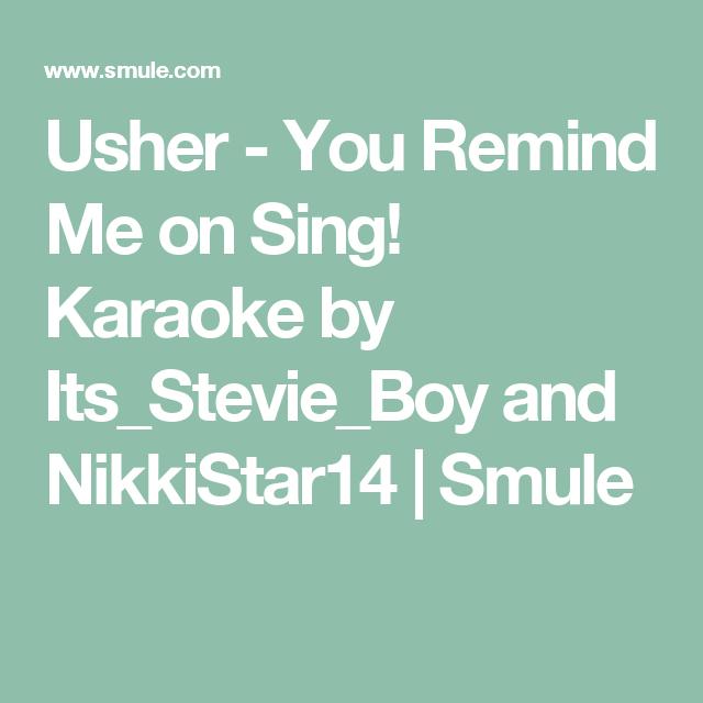 Usher You Remind Me on Sing! Karaoke by Its_Stevie_Boy