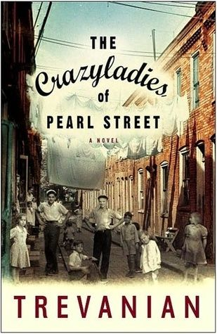 The Crazyladies of Pearl Street by Trevanian (November 2015)