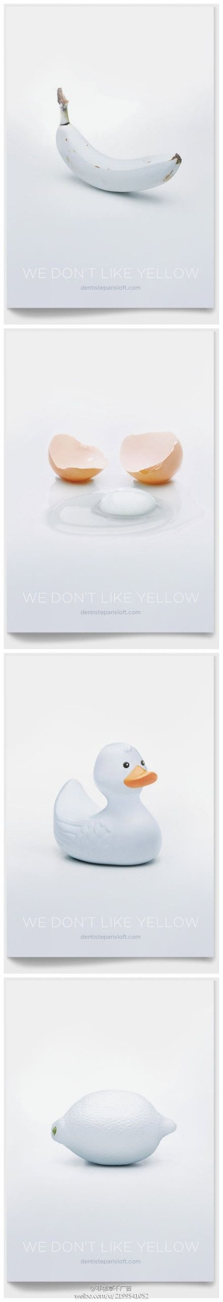 A dentist ads, We don't like yellow.