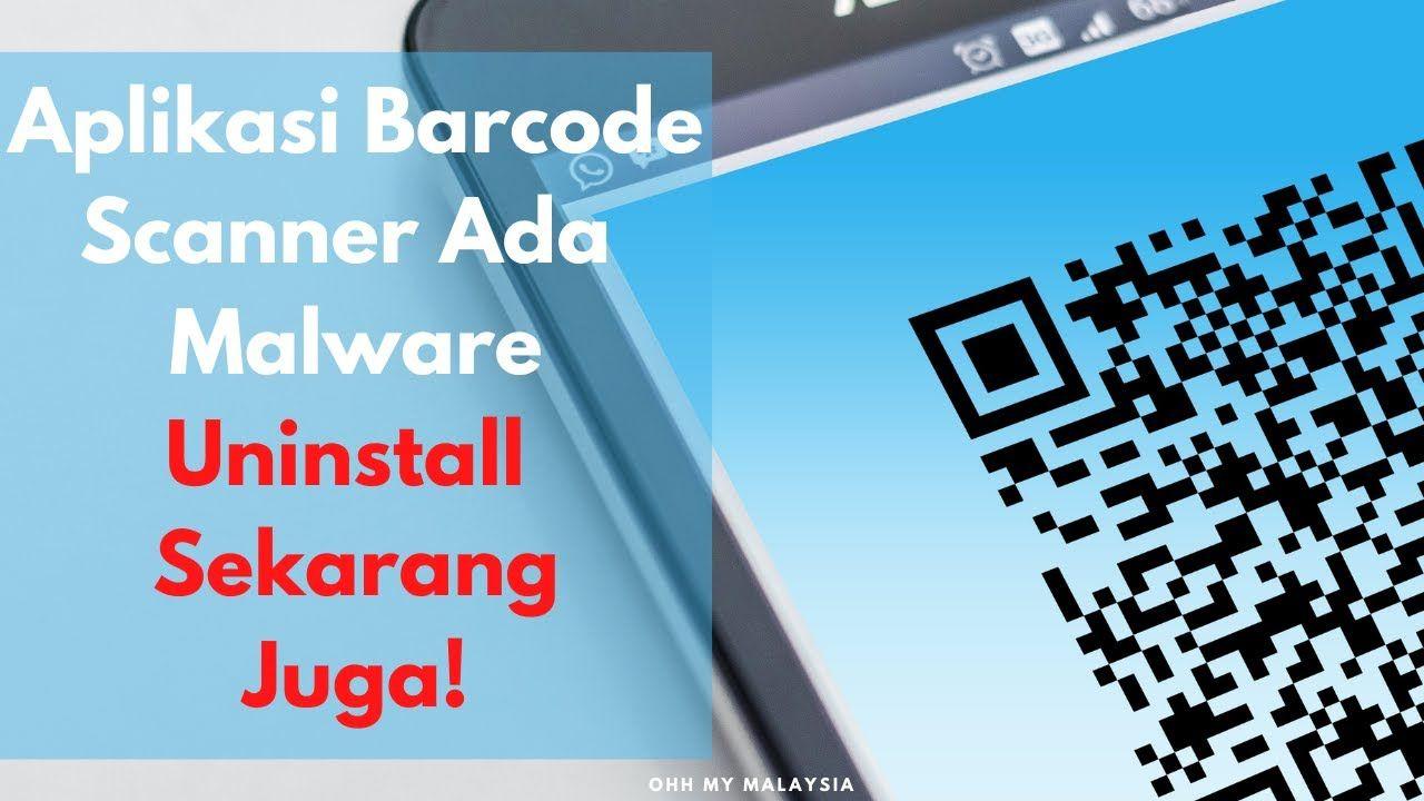Aplikasi Barcode Scanner Ada Malware Uninstall Sekarang Juga Dari Smartphone Anda Supaya Selamat In 2021 Malaysia Mobile Boarding Pass