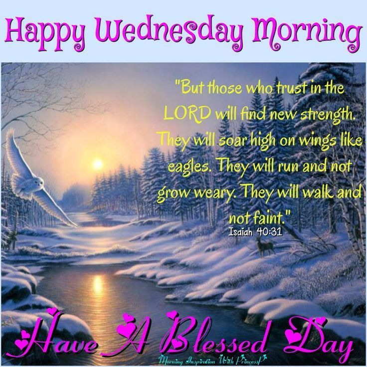 Happy Wednesday Morninghave A Blessed Day Wed Thurs Blessings