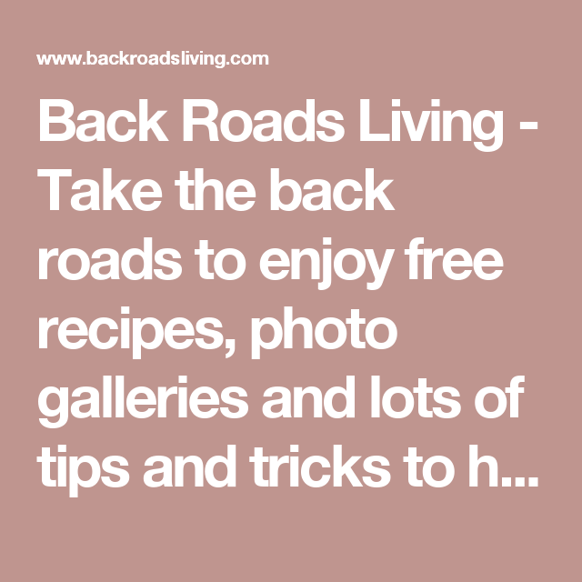 Tips And Tricks To Encourage Better Nutrition: Take The Back Roads To Enjoy Free
