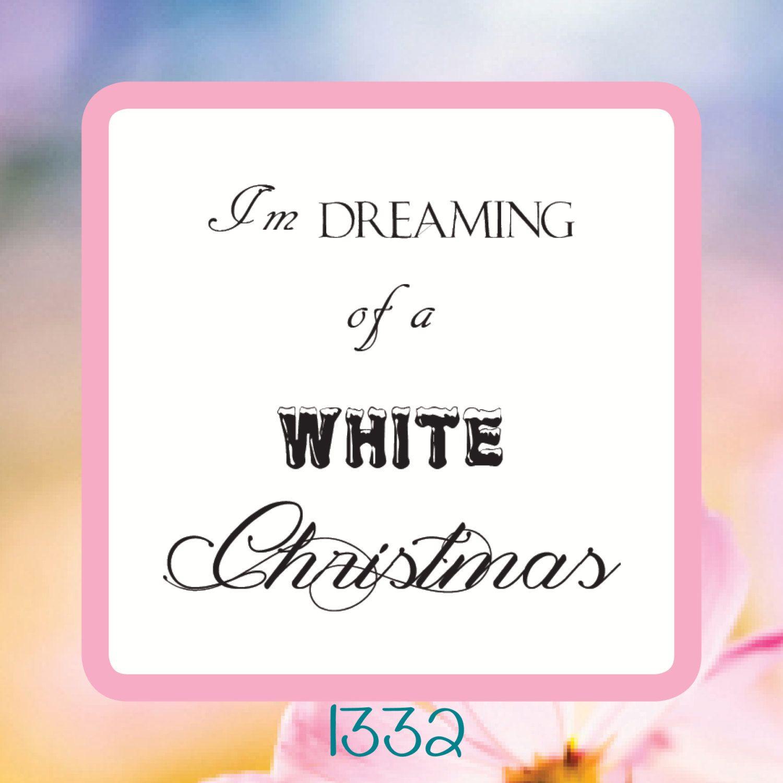 Im Dreaming Of A White Christmas- Christimas, Winter, Holiday ...
