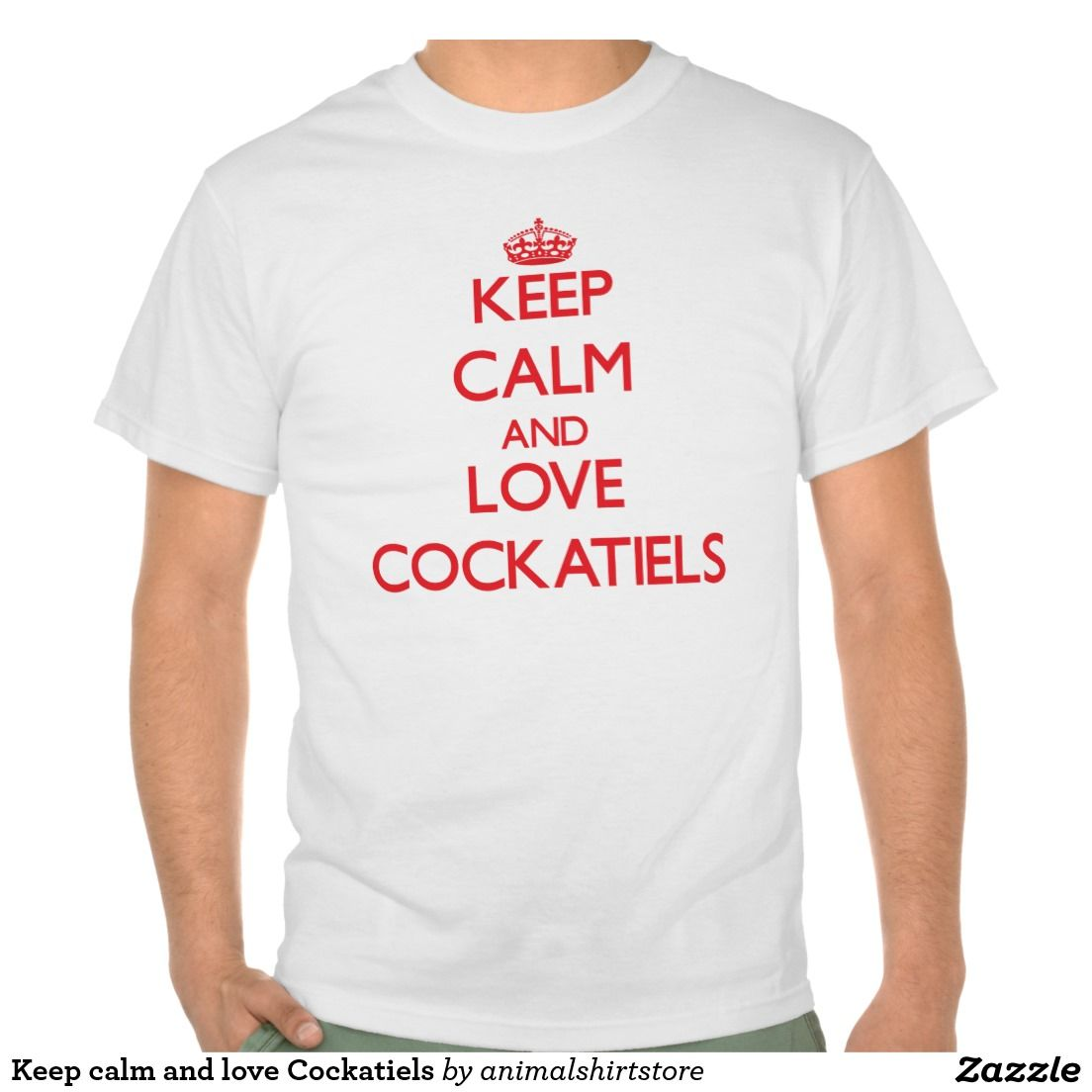 Keep calm and love Cockatiels T Shirts