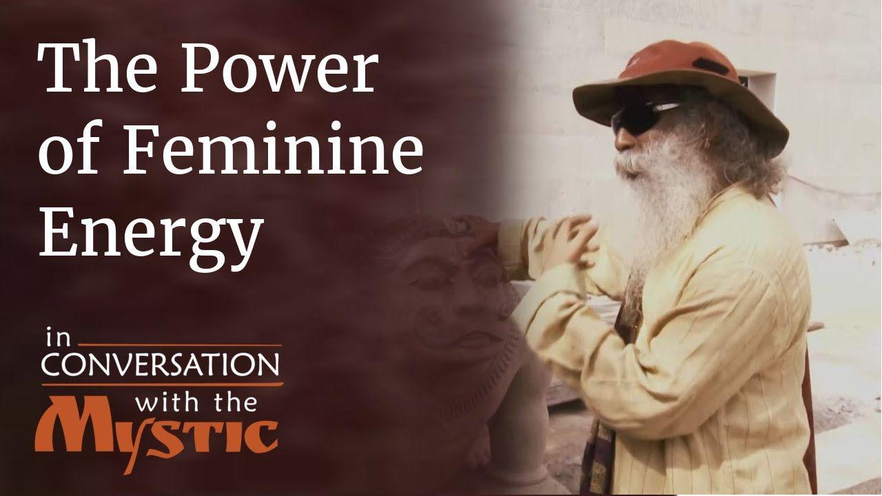 Sadhguru on the Power of Feminine Energy - Shekhar Kapur ...