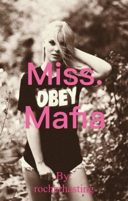 Miss Mafia. #wattpad #general-fiction