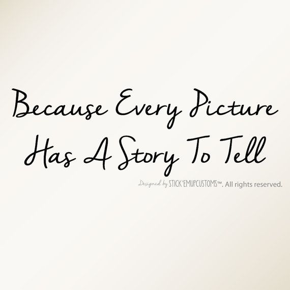 Because Every Picture Has A Story To Tell - Wall Decal Quote Home Decor Picture Frame Wall Collage Accent In these Moments Staircase decor