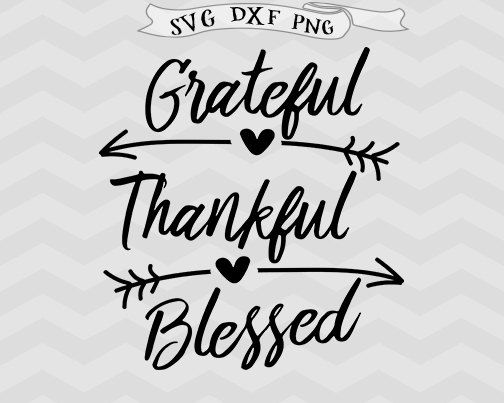 Grateful Svg Thankful Svg Blessed Svg Christmas Svg Thanksgiving Svg Files For Silhouette Svg Cricut Downloads Cricut Files Farm Grateful Thankful Blessed Thankful And Blessed Cricut