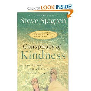 Conspiracy of Kindness: Revised and Updated A Unique Approach to Sharing the Love of Jesus: Steve Sjogren: 9780830745722: Amazon.com: Books