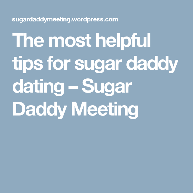 sugar daddy dating tips