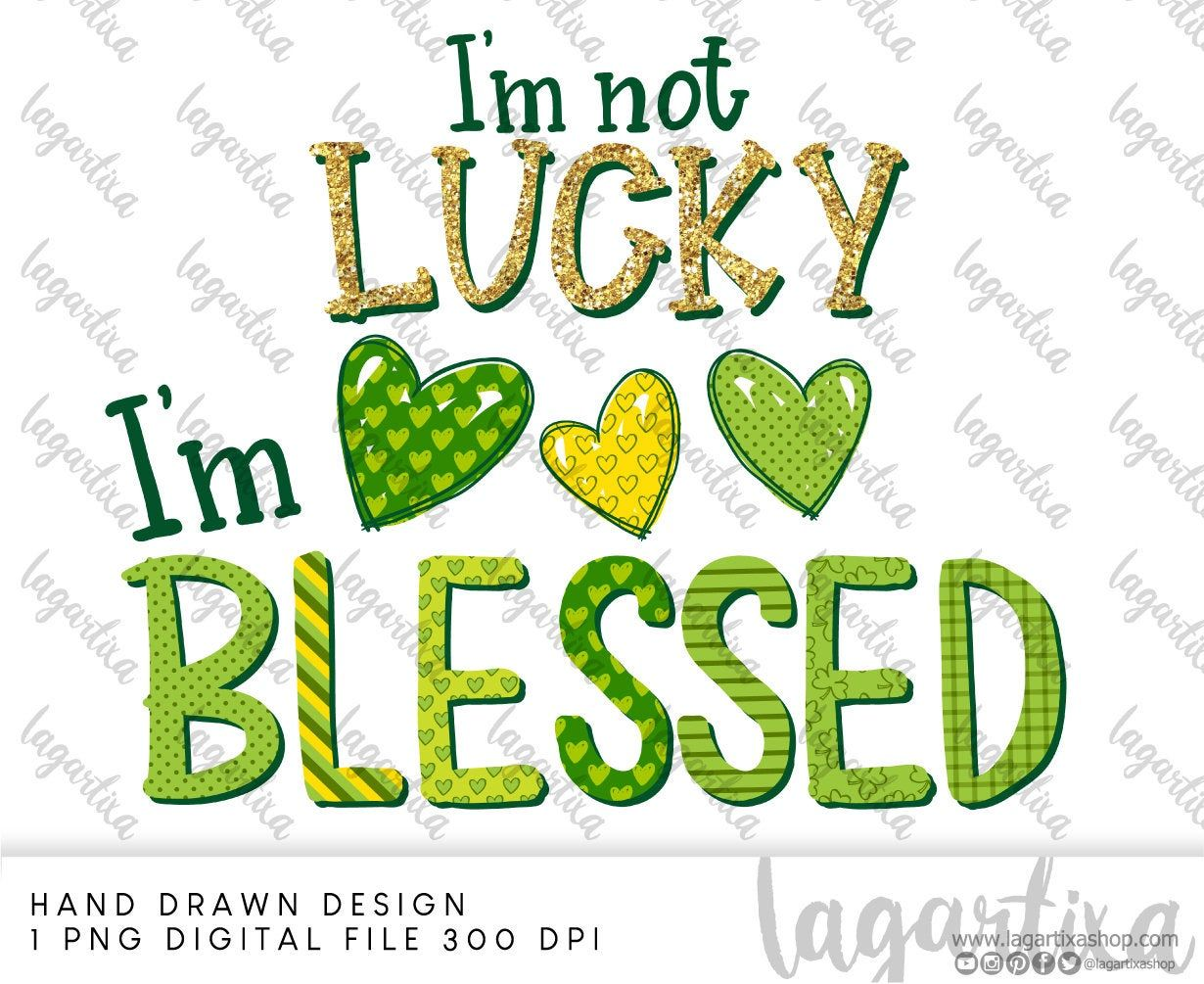 I M Not Lucky I Am Blessed Lettering Word St Patrick S Etsy In 2021 St Patricks Day Clipart St Patrick St Patricks Chalkboard