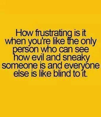 So beyond frustrating! Karma....one day, karma!