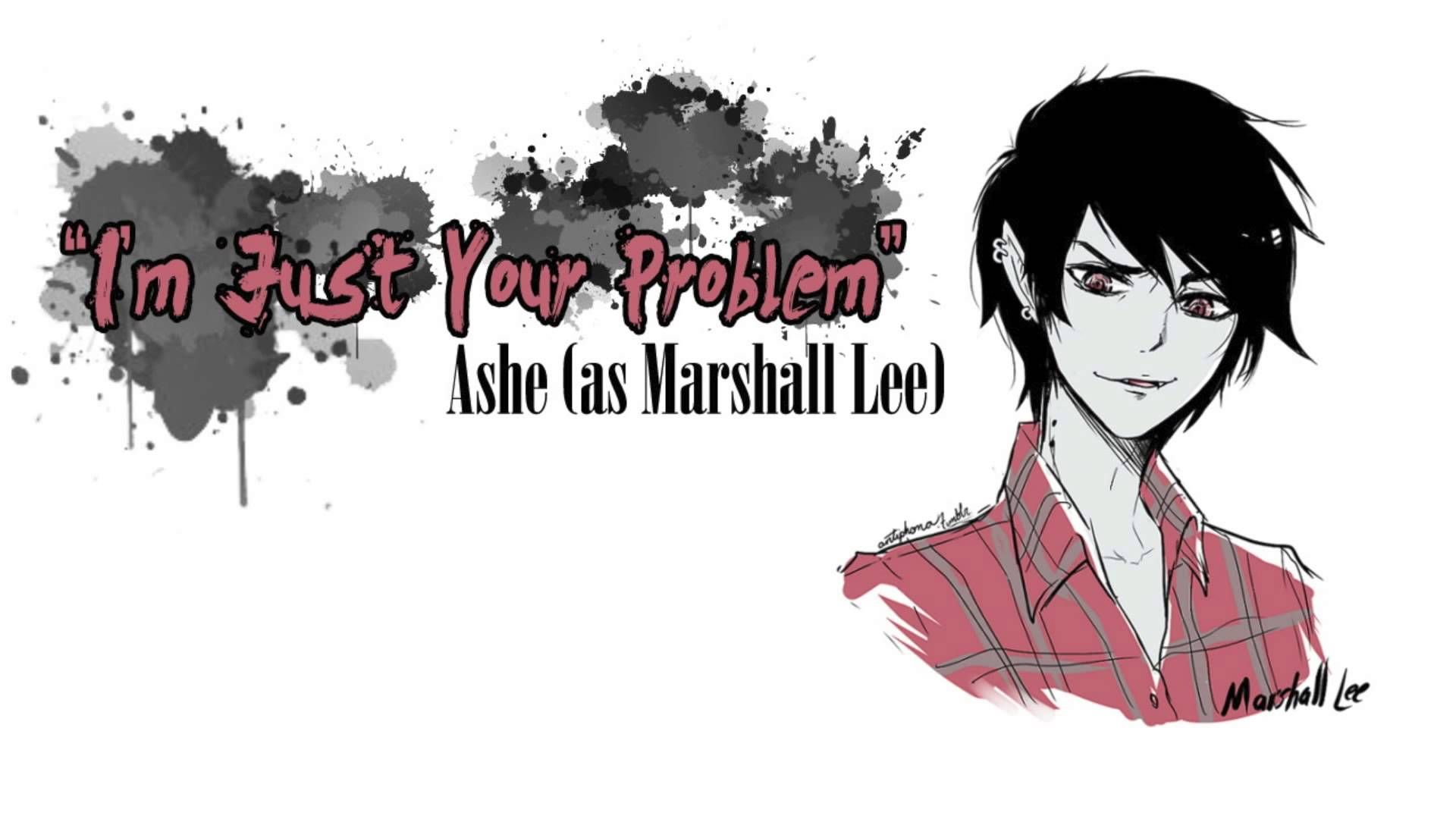 Adventure Time I M Just Your Problem Marshall Lee 【ashe