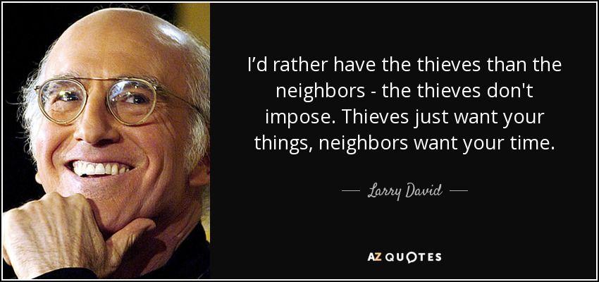 Larry David Quote Larry David Quotes Larry David Curb Your Enthusiasm