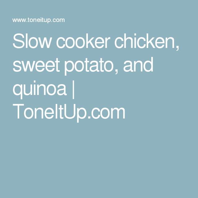 Slow cooker chicken, sweet potato, and quinoa | ToneItUp.com