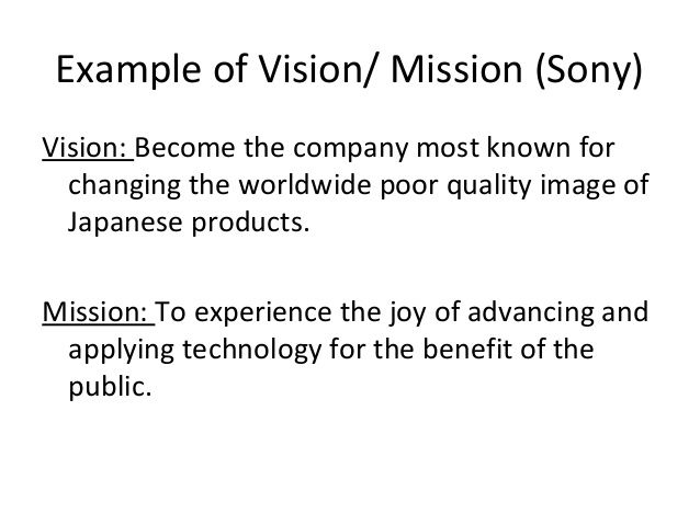 vision and mission sony Mission and vision statement-netflix in: business and management submitted by ac1042  (agnello, 2011) starz provided some of the company's most valued content and as a result, netflix lost many of its sony and disney movies netflix faces challenges with securing valuable contracts with content providers  vision, mission and.