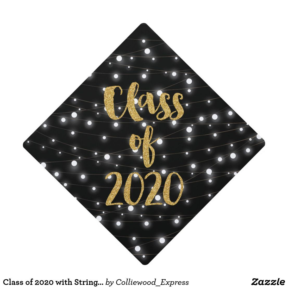 Class of 2020 with String Lights and Glitter Graduation Cap Topper | Zazzle.com