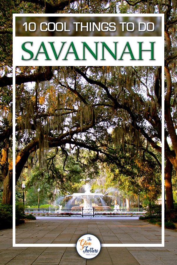 10 Cool Things To Do In Savannah Ga The Glovetrotters Savannah Chat Fun Things To Do Things To Do