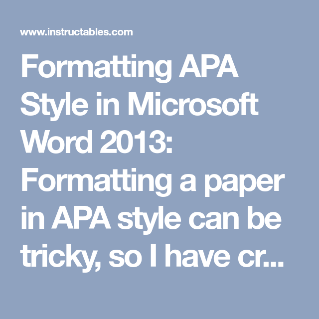 Formatting APA Style in Microsoft Word 2013 | Writing | Apa