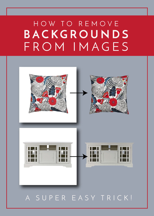 How to Remove Backgrounds from Images The Homes I Have