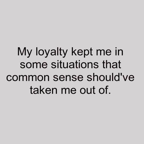 My loyalty.