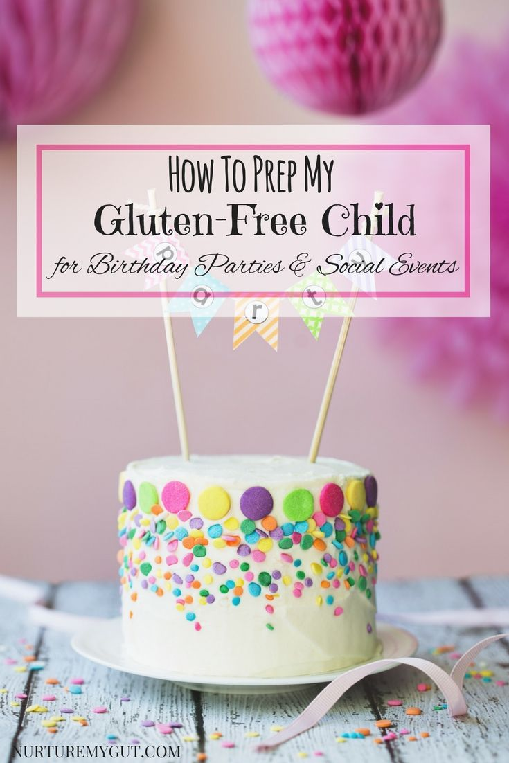 How To Prep My Gluten Free Child For Birthday Parties Social Events 5 Tips Talking Host Getting Food Prepped Nicely Decorated Cupcakes And More