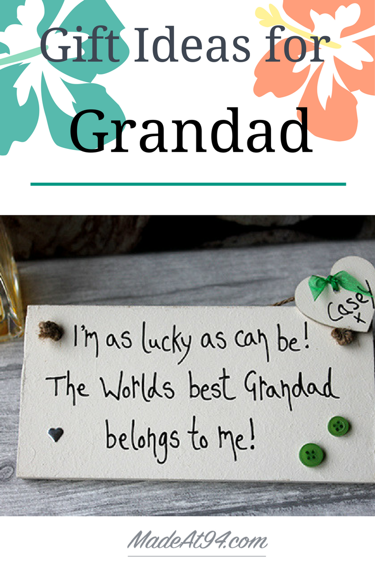 So You Need To Search For Unique Gifts Grandpa Something That He Hasnt Had Yet Try This Selection Of Birthday Gift Ideas From Grandkids